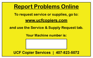 Report Problems Online at ucfcopiers.com